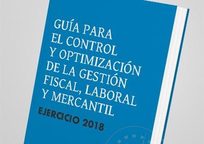 Guía para el control y optimización de la gestión fiscal, laboral y mercantil del ejercicio 2018